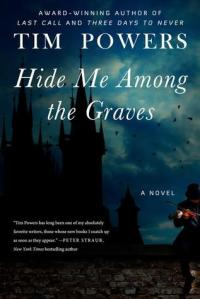 Hide Me Among the Graves by Tim Powers (cover)
